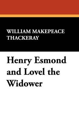 Henry Esmond and Lovel the Widower (Paperback)