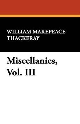 Miscellanies, Vol. III (Paperback)