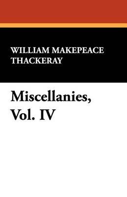 Miscellanies, Vol. IV (Paperback)