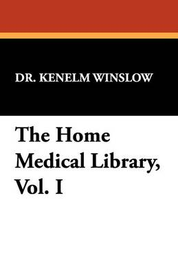 The Home Medical Library, Vol. I (Paperback)