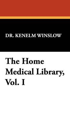The Home Medical Library, Vol. I (Hardback)