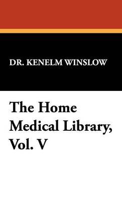 The Home Medical Library, Vol. V (Hardback)