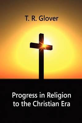 Progress in Religion to the Christian Era (Paperback)