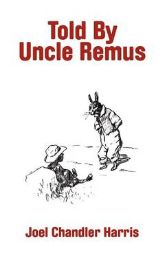 Told by Uncle Remus (Hardback)