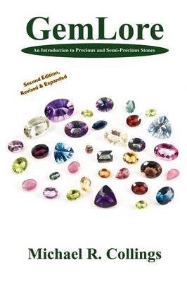 GemLore: An Introduction to Precious and Semi-Precious Stones [Second Edition] (Paperback)