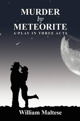 Murder by Meteorite: A Play in Three Acts (Paperback)