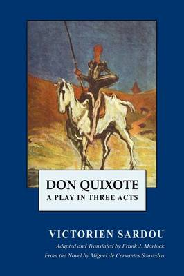 Don Quixote: A Play in Three Acts (Paperback)