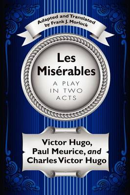 Les Miserables: A Play in Two Acts (Paperback)