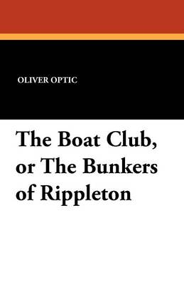 The Boat Club, or the Bunkers of Rippleton (Paperback)