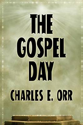 The Gospel Day; Or, the Light of Christianity (Paperback)