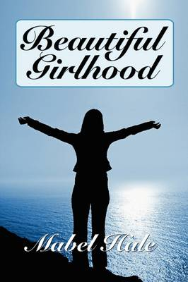 Beautiful Girlhood (Paperback)