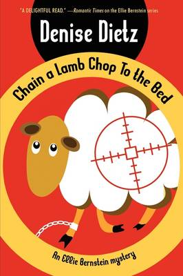 Chain a Lamb Chop to the Bed: An Ellie Bernstein Mystery (Paperback)