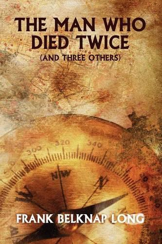 The Man Who Died Twice (and Three Others) (Paperback)