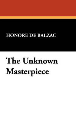 The Unknown Masterpiece (Hardback)