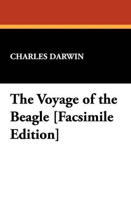 The Voyage of the Beagle [Facsimile Edition] (Paperback)