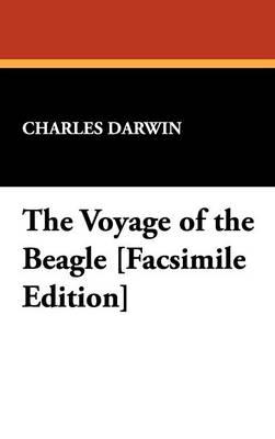 The Voyage of the Beagle [Facsimile Edition] (Hardback)