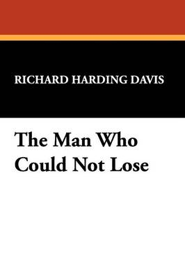 The Man Who Could Not Lose (Paperback)