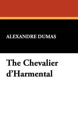 The Chevalier D'Harmental (Hardback)
