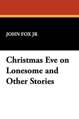 Christmas Eve on Lonesome and Other Stories (Paperback)