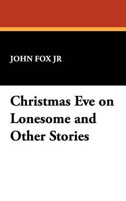 Christmas Eve on Lonesome and Other Stories (Hardback)