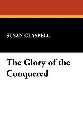 The Glory of the Conquered (Paperback)