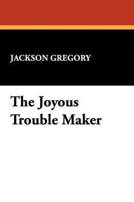 The Joyous Trouble Maker (Paperback)