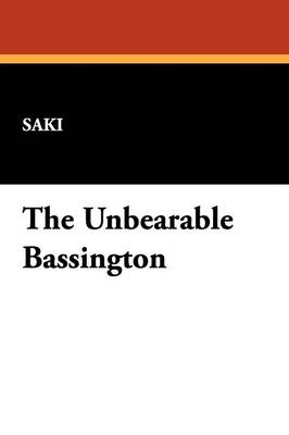 The Unbearable Bassington (Paperback)