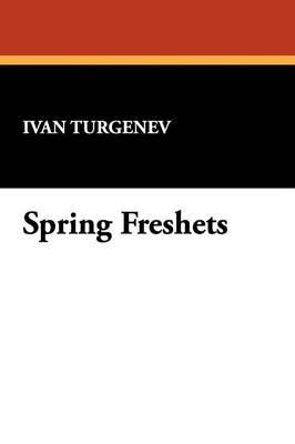 Spring Freshets (Paperback)