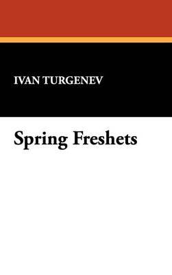 Spring Freshets (Hardback)