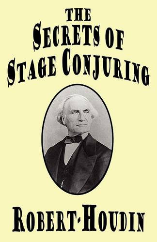 The Secrets of Stage Conjuring (Paperback)