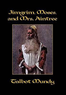Jimgrim, Moses, and Mrs. Aintree (Hardback)