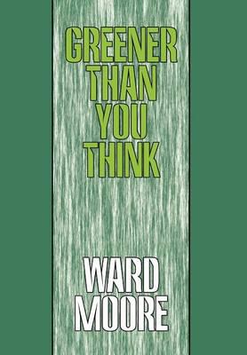 Greener Than You Think (Hardback)