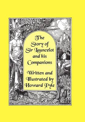 The Story of Sir Launcelot and His Companions [Illustrated by Howard Pyle] (Paperback)