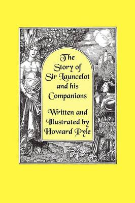 The Story of Sir Launcelot and His Companions [Illustrated by Howard Pyle] (Hardback)