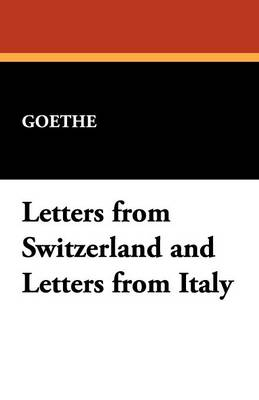 Letters from Switzerland and Letters from Italy (Paperback)
