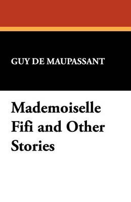 Mademoiselle Fifi and Other Stories (Paperback)