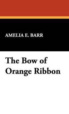 The Bow of Orange Ribbon (Hardback)