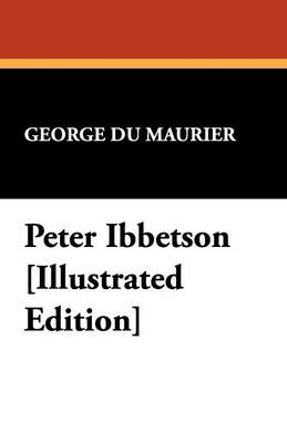 Peter Ibbetson [Illustrated Edition] (Paperback)