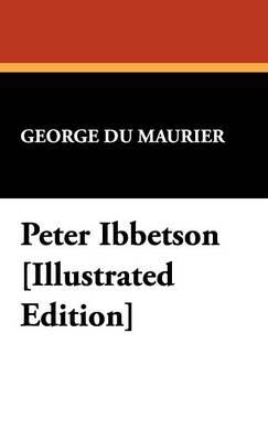 Peter Ibbetson [Illustrated Edition] (Hardback)