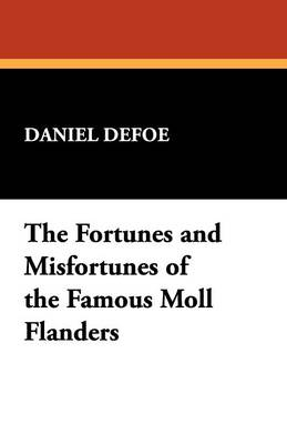 The Fortunes and Misfortunes of the Famous Moll Flanders (Paperback)