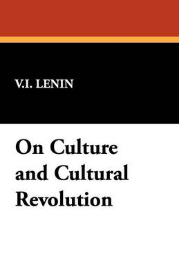 On Culture and Cultural Revolution (Paperback)