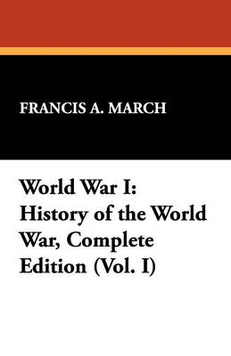 World War I: History of the World War, Complete Edition (Vol. I) (Paperback)