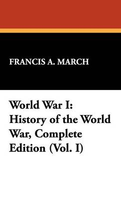 World War I: History of the World War, Complete Edition (Vol. I) (Hardback)