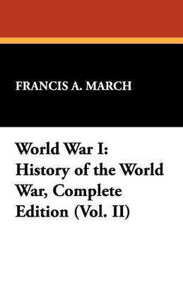 World War I: History of the World War, Complete Edition (Vol. II) (Paperback)