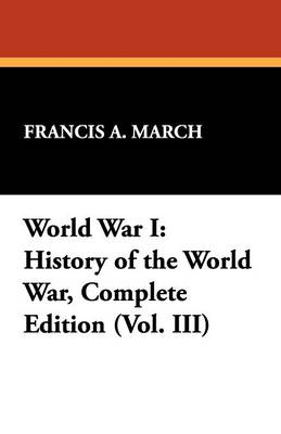 World War I: History of the World War, Complete Edition (Vol. III) (Paperback)