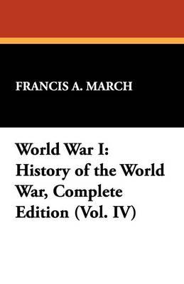 World War I: History of the World War, Complete Edition (Vol. IV) (Paperback)