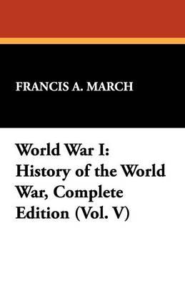 World War I: History of the World War, Complete Edition (Vol. V) (Paperback)