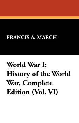 World War I: History of the World War, Complete Edition (Vol. VI) (Paperback)