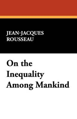 On the Inequality Among Mankind (Paperback)