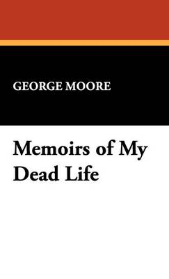 Memoirs of My Dead Life (Hardback)